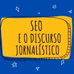 SEo e o estilo jornalístico